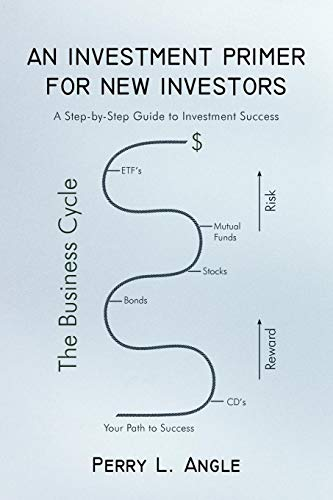 AN INVESTMENT PRIMER FOR NEW INVESTORS: A Step-by-Step Guide to Investment Success