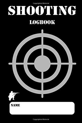 Shooting Logbook: Shooting Logbook,Target,Handloading Logbook,Range Shooting Book,Target Diagrams,Shooting data,Sport Shooting Record Logbook,Notebook ... Shooters Log: Volume 3 (Shooting Journal) por Arthur C. Wells
