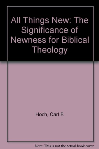 all-things-new-the-significance-of-newness-for-biblical-theology