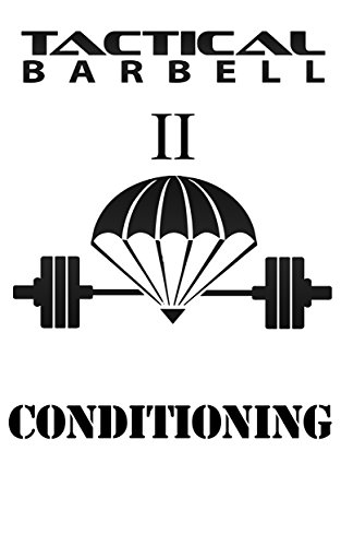 Tactical Barbell II: Conditioning (English Edition)