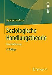 Soziologische Handlungstheorie: Eine Einführung (German Edition)