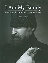 I Am My Family: Photographic Memories and Fictions by Rafael Goldchain (2008-10-01)