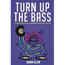 Turn Up The Bass: An In-Depth Analysis of Dance Music in New York City's Underground Clubs: 1969-1987