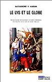 Le lys et le globe - Messianisme, dynastique et rêve impérial en France aux XVIe et XVIIe siècle