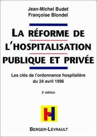 La réforme de l'hospitalisation publique et privée, 2e édition