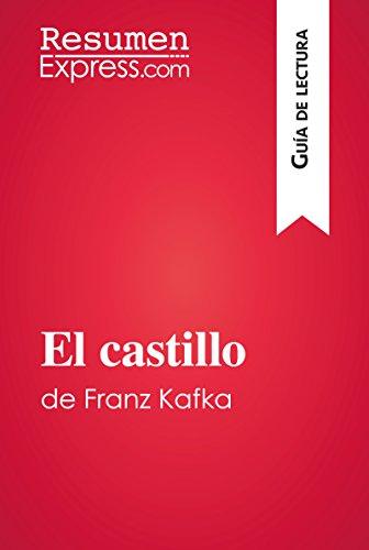 El castillo de Franz Kafka (Guía de lectura): Resumen y análisis completo por ResumenExpress.com