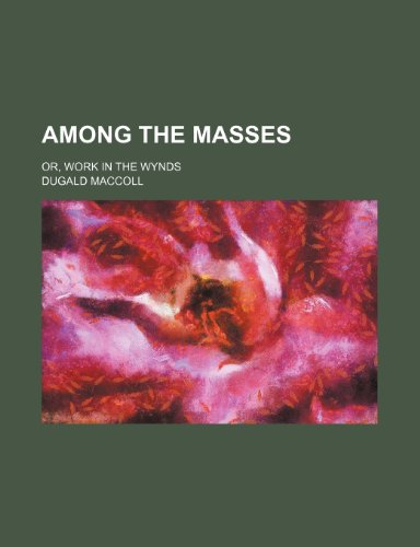 Among the Masses; Or, Work in the Wynds