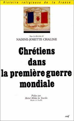CHRETIENS DANS LA 1ERE GUERRE MONDIALE. Actes des Journées tenues à Amiens et à Péronne les 16 mai et 22 juillet 1992