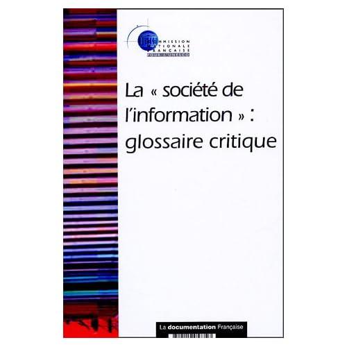 La société de l'information : Glossaire critique