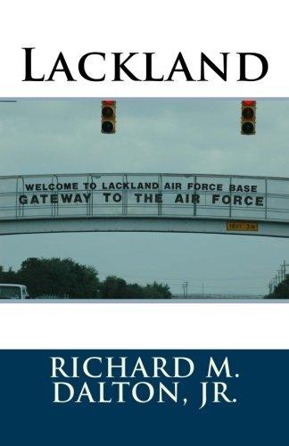 Lackland by Richard M. Dalton Jr. (2013-11-18)