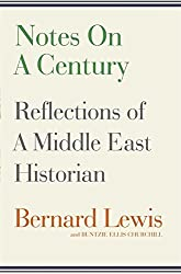 Notes on a Century: Reflections of A Middle East Historian by Bernard Lewis (2012-05-31)