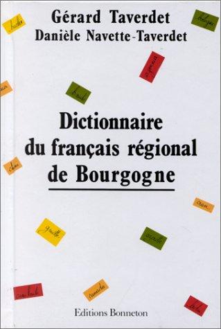 Dictionnaire du français régional de Bourgogne par Gérard Taverdet