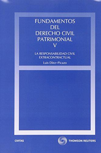 Fundamentos del Derecho Civil Patrimonial. V - La responsabilidad civil extracontractual (Estudios y Comentarios de Legislación)