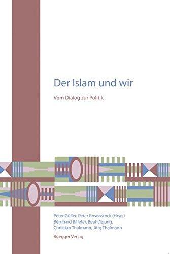 Der Islam und wir: Vom Dialog zur Politik by Peter Rosenstock (2011-06-01)