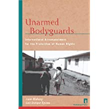 Unarmed Bodyguards: International Accompaniment for the Protection of Human Rights