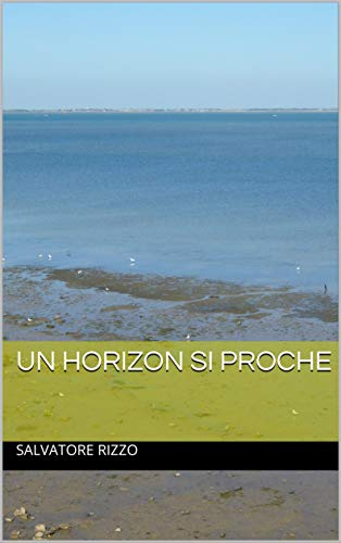 Couverture du livre Un horizon si proche