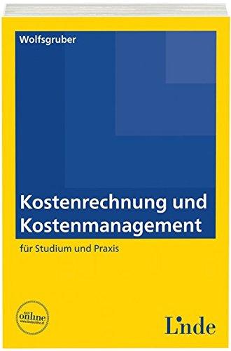 Kostenrechnung und Kostenmanagement: für Studium und Praxis (Linde Lehrbuch)