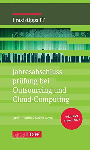 Jahresabschlussprüfung bei Outsourcing und Cloud-Computing