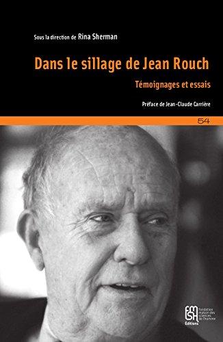 Dans le sillage de Jean Rouch : Témoignages et essais