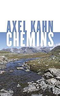 Chemins par Axel Kahn