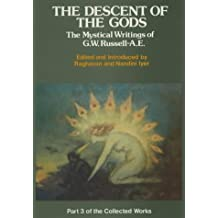 Collected Works: Descent of the Gods - Mystical Writings v. 3 (The collected works of AE)