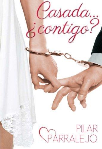 Casada... ?contigo? (Spanish Edition) by Pilar Parralejo (2015-08-20)