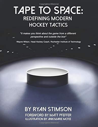 Tape to Space: Redefining Modern Hockey Tactics por Ryan Kent Stimson