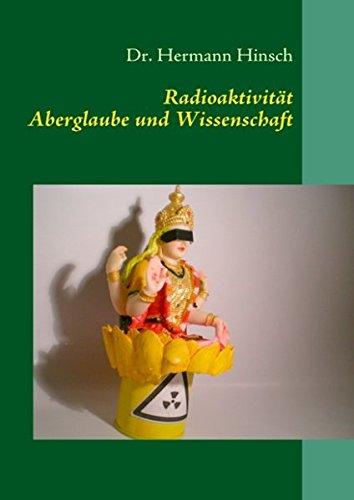 Radioaktivität - Aberglaube und Wissenschaft