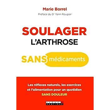 Soulager l'arthrose sans médicament : Les réflexes naturels, les exercices et l'alimentation pour un quotidien sans douleur