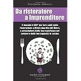 Da ristoratore a Imprenditore: Il metodo a 360 gradi per fare soldi nella ristorazione e vivere una vita più libera, a presci