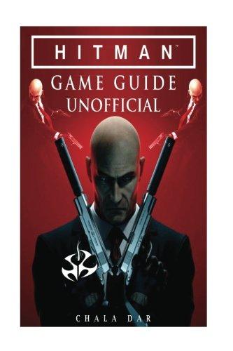 Preisvergleich Produktbild Hitman Game Guide Unofficial: Beat the Game!