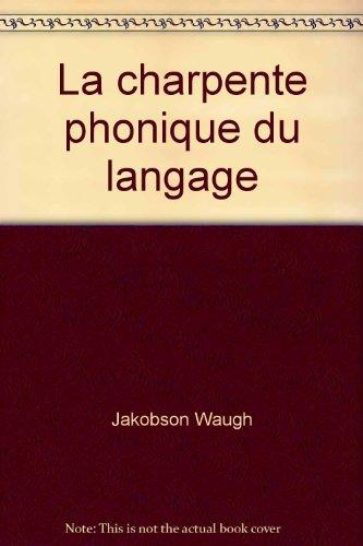 La charpente phonique du langage par  Jakobson Waugh (Fournitures diverses)