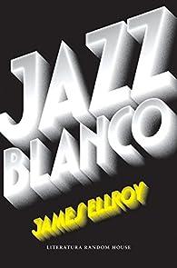 Jazz blanco par James Ellroy