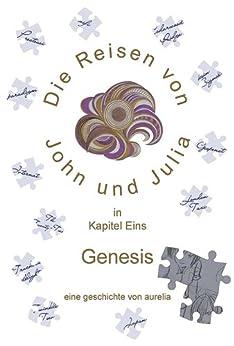 Die Reisen von John und Julia in Kapitel Eins: Genesis