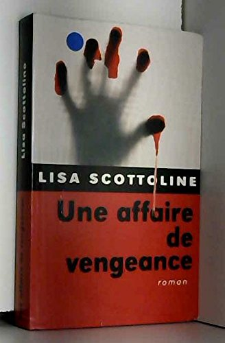 Une affaire de vengeance par Lisa Scottoline, Michel Ganstel