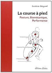 La Course a Pied - Posture, Biomecanique, Performance