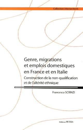 Genre, migrations et emplois domestiques en France et en Italie : Construction de la non-qualification et de l'altérité ethnique