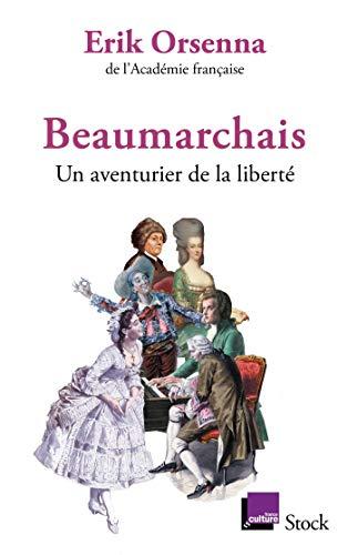 Beaumarchais, un aventurier de la liberté par Erik Orsenna