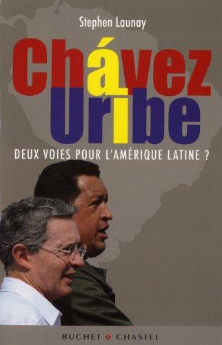 Chavez - Uribe : Deux voies pour l'Amérique latine ?