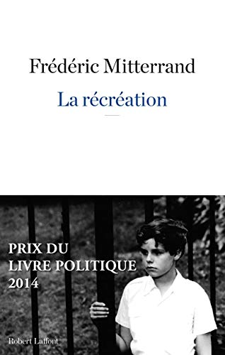 La Récréation par Frédéric Mitterrand