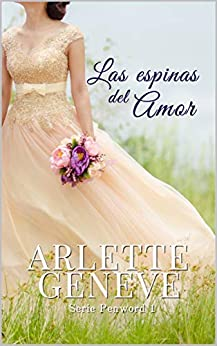 Leer gratis Las espinas del amor (Penword nº 1) de Arlette Geneve