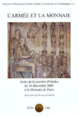 L'armée et la monnaie : Actes de la Journée d'études du 10 décembre 2005 à la Monnaie de Paris (Recherches et travaux de la Société d'études numismatiques et archéologiques)