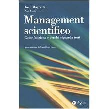 Management scientifico. Come funziona e perché riguarda tutti
