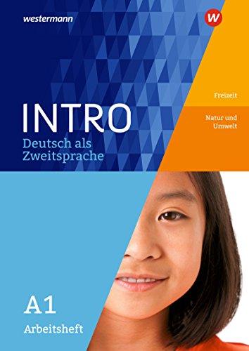 INTRO Deutsch als Zweitsprache: Arbeitsheft A1: Freizeit / Natur und Umwelt