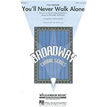 Richard Rodgers: You'll Never Walk Alone (Carousel) - arr. Mann (SATB). Partitions pour SATB, Accompagnement Piano