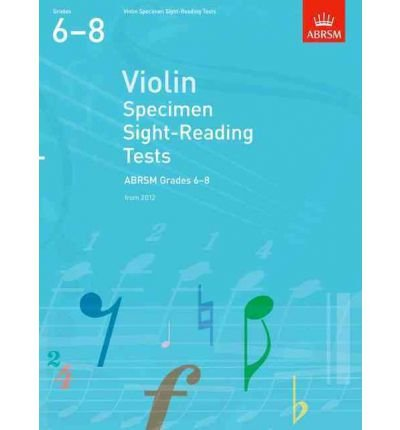 [(Violin Specimen Sight-Reading Tests, ABRSM Grades 6-8: From 2012)] [ By (author) ABRSM ] [July, 2011]