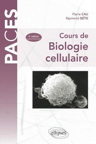 Cours De Biologie Cellulaire 4Eme Edition de Seite Cau (7 septembre 2007) Broché