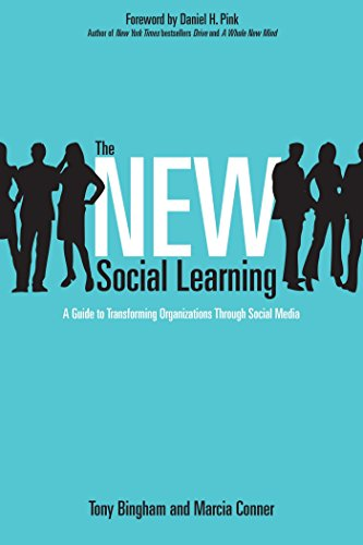 The New Social Learning: A Guide to Transforming Organizations Through Social Media por Tony Bingham