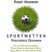 Sportwetten strategisch gewinnen. Ideal für Wetten auf Fussball, Tennis, Baseball, Basketball, Boxen, Golf, Formel 1, Spezialwetten & Co.