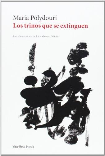 Trinos Que Se Extinguen, Los (Poesía) por María Polydouri